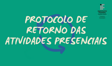 Protocolo da retorno das atividades presenciais