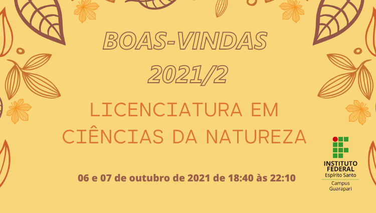 Boas-vindas aos alunos do curso de Licenciatura em Ciências da Natureza 2021/2