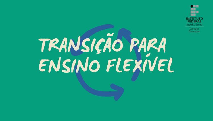 Orientações sobre o ensino flexível no campus Guarapari