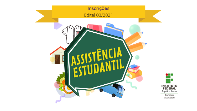 Confira o edital do Programa de Assistência Estudantil - 2021/03