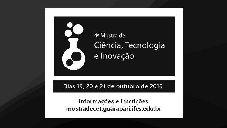 4º Mostra de Ciência, Tecnologia e Inovação.